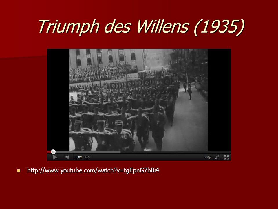Triumph des Willens (1935) http://www.youtube.com/watch v=tgEpnG7b8i4 http://www.youtube.com/watch v=tgEpnG7b8i4
