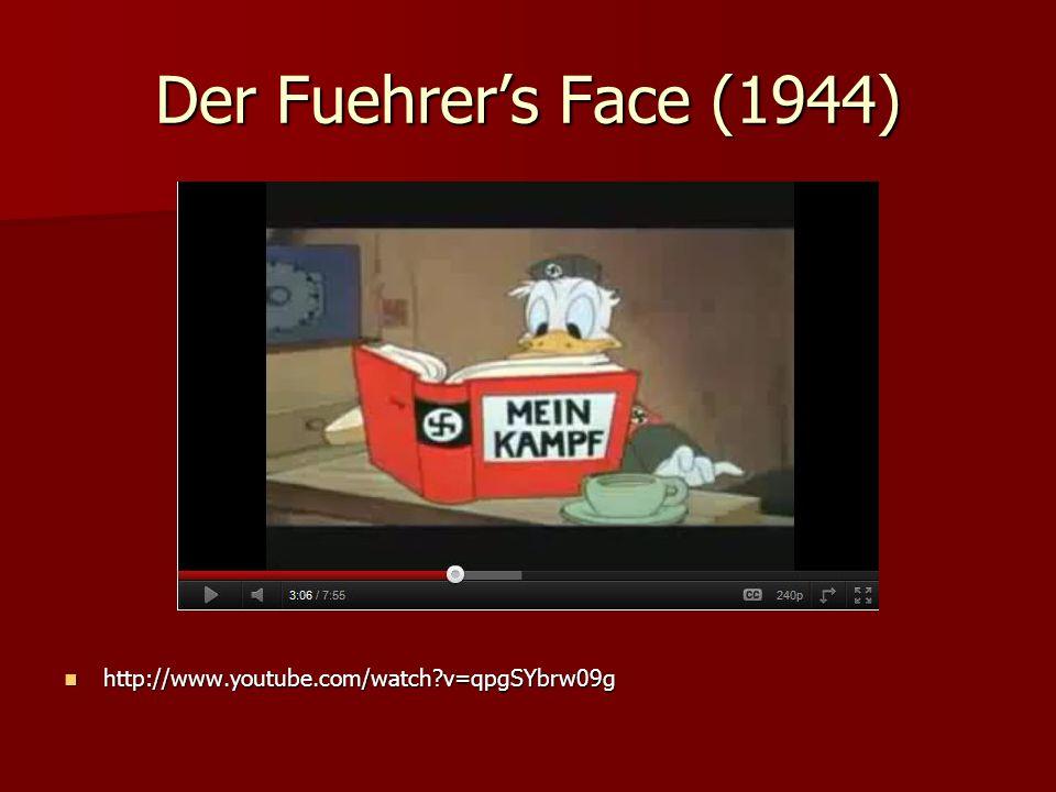 Der Fuehrer's Face (1944) http://www.youtube.com/watch v=qpgSYbrw09g http://www.youtube.com/watch v=qpgSYbrw09g