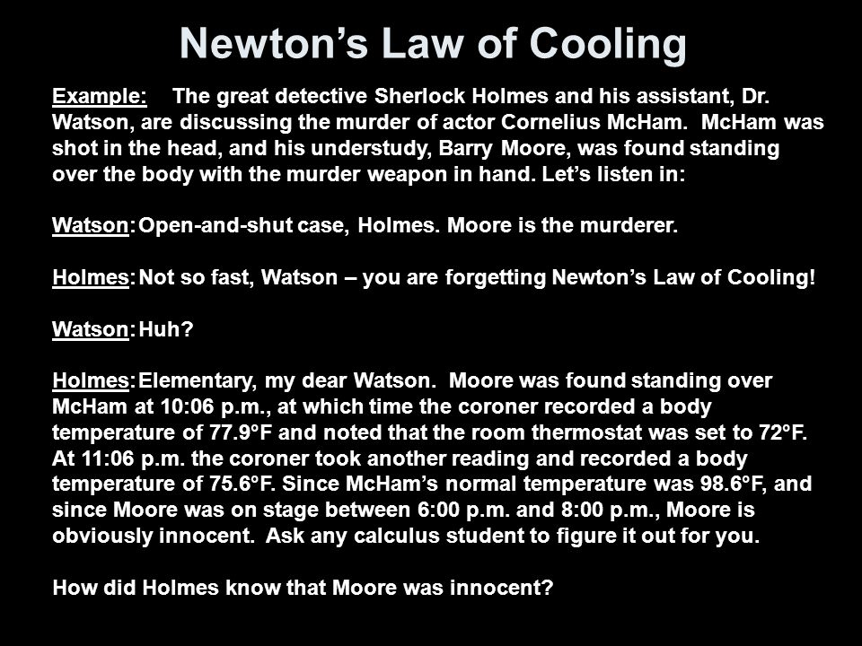 Newton's Law of Cooling Example: The great detective Sherlock Holmes and his assistant, Dr.