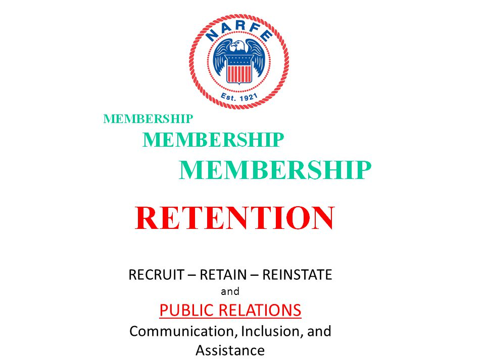 RECRUIT – RETAIN – REINSTATE and PUBLIC RELATIONS Communication, Inclusion, and Assistance