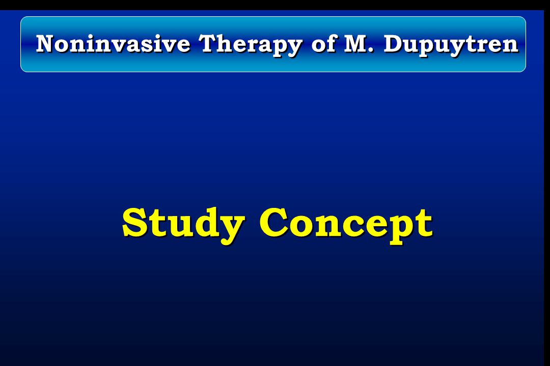 Study Concept Noninvasive Therapy of M. Dupuytren