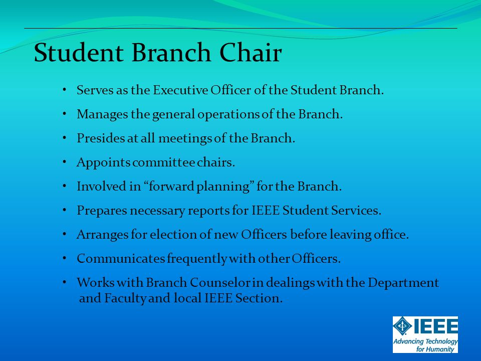 Student Branch Vice-Chair Serves as the junior Executive Officer of the Student Branch.