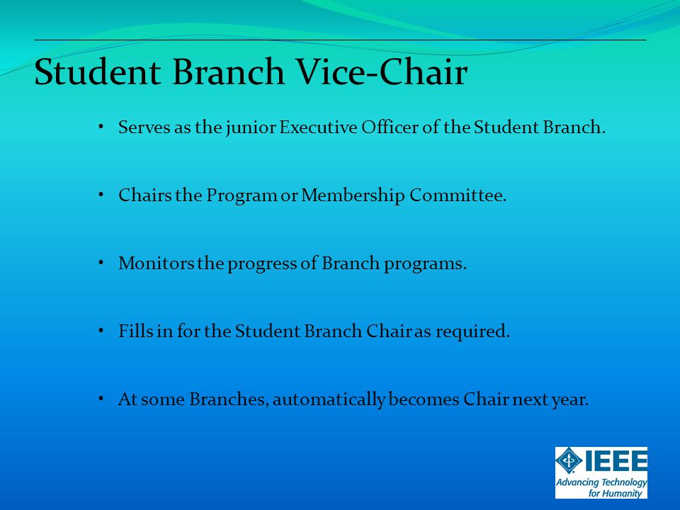 Student Branch Secretary Keeps detailed records of all Branch meetings and activities.
