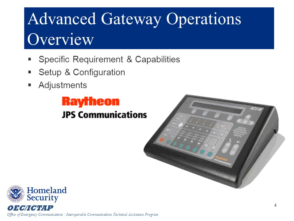 OEC/ICTAP Office of Emergency Communications / Interoperable Communications Technical Assistance Program 5 Overview  Types of Ports (Purpose)  Optional Equipment  ACU Control Console  Module Adjustments  Questions