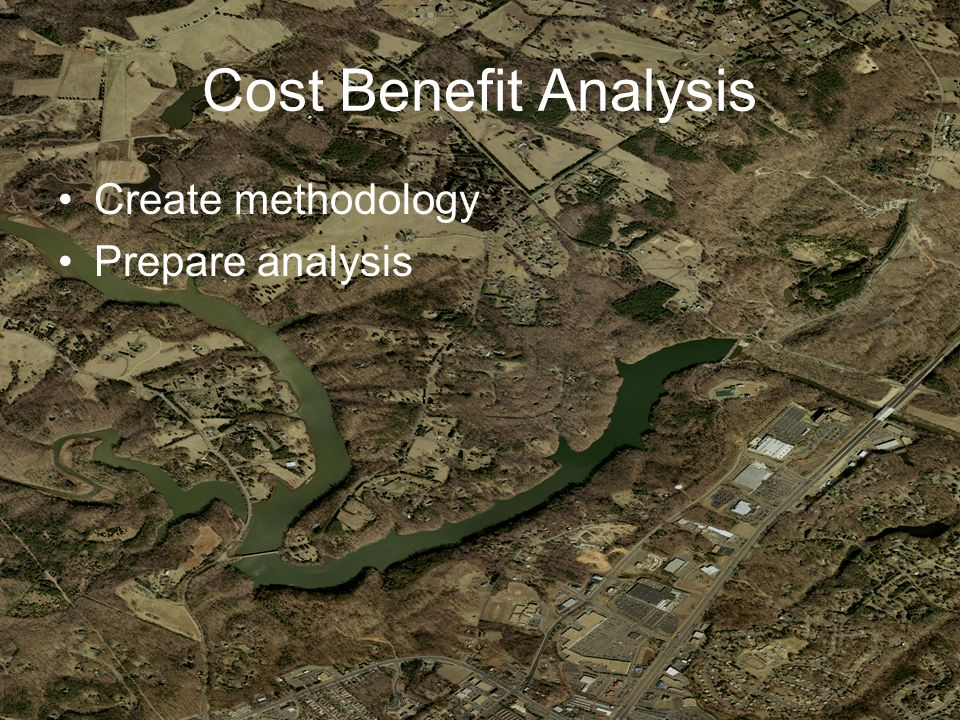 Cost Benefit Analysis Create methodology Prepare analysis
