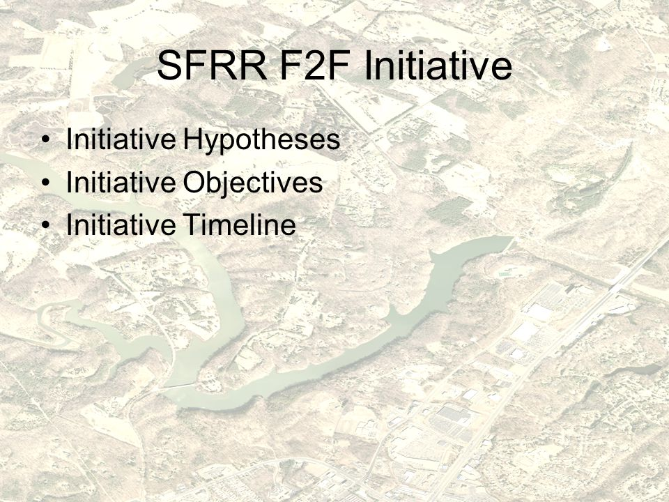 Forests to Faucets Initiative Hypotheses Data and models: –exist to link SFRR watershed resilience to reservoir health –exist to link land management practices to SFRR reservoir health –exist to link willingness to employ practices to voluntary payments –exist to link the cost of payments to fees generated by a water utility