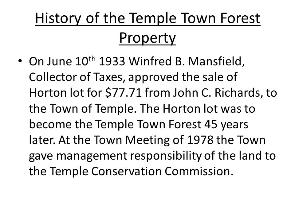 History of the Temple Town Forest Property On June 10 th 1933 Winfred B.