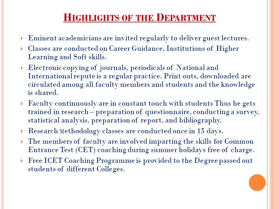 H IGHLIGHTS OF THE D EPARTMENT  Eminent academicians are invited regularly to deliver guest lectures.