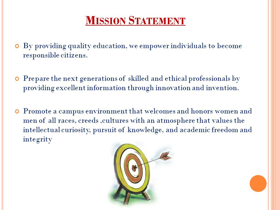 M ISSION S TATEMENT By providing quality education, we empower individuals to become responsible citizens.