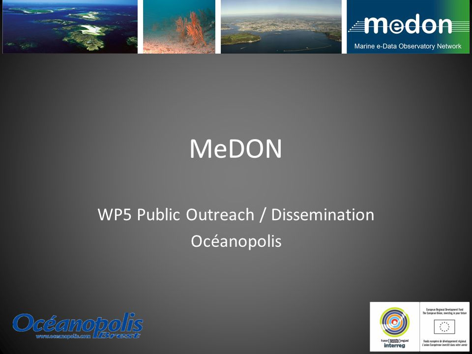 MeDON WP5 Public Outreach / Dissemination Océanopolis