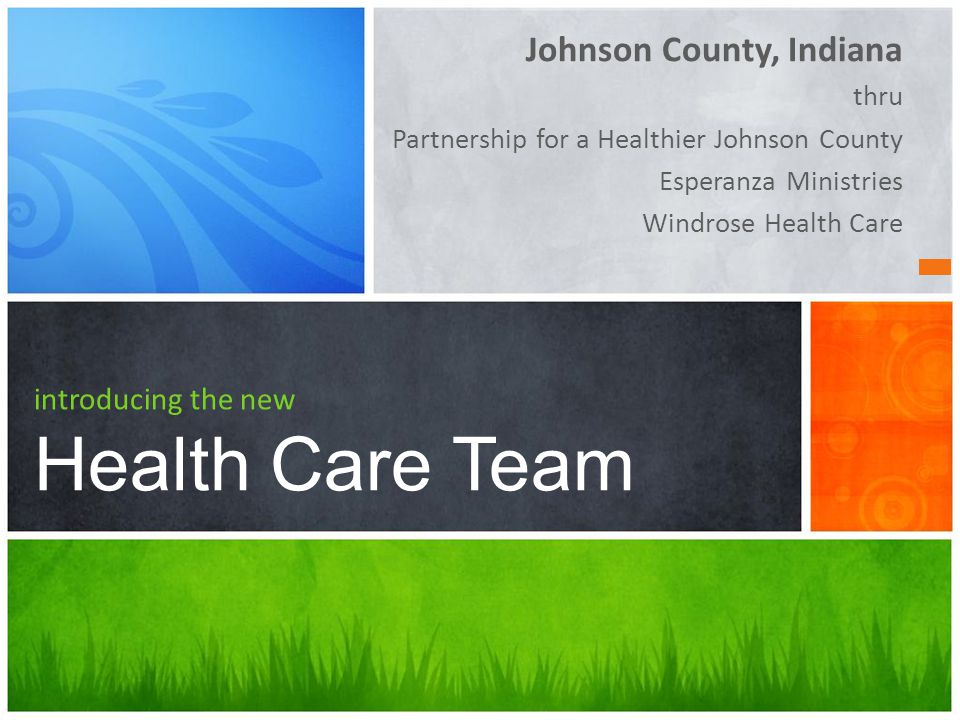 Johnson County, Indiana thru Partnership for a Healthier Johnson County Esperanza Ministries Windrose Health Care introducing the new Health Care Team