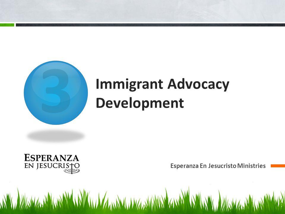 3 Immigrant Advocacy Development Esperanza En Jesucristo Ministries