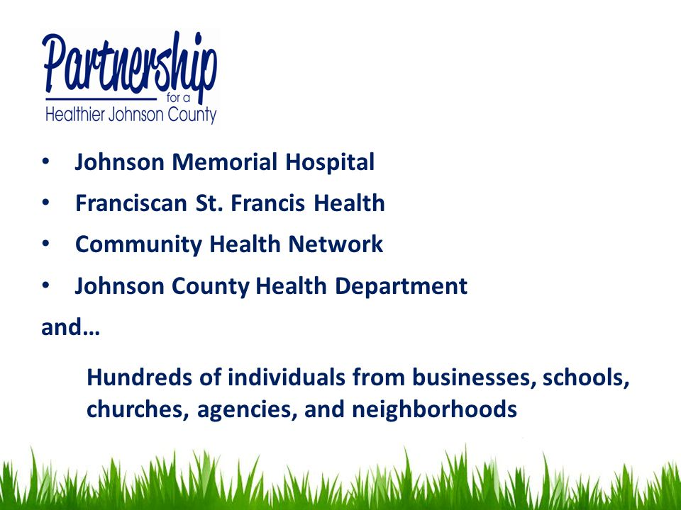 To plan and implement collaborative, measurable strategies to improve the health of the residents of Johnson County.