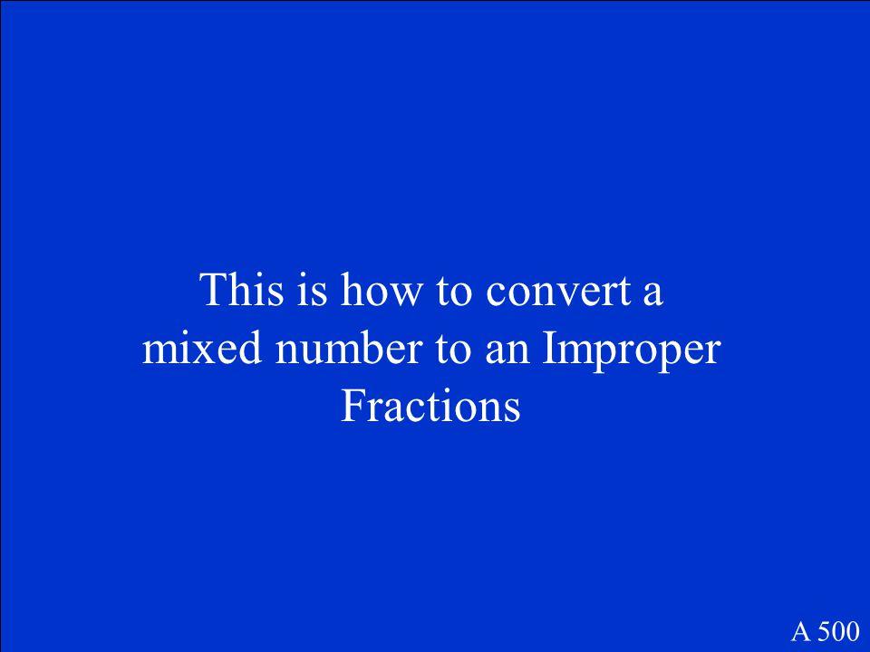 Improper Fraction A 400