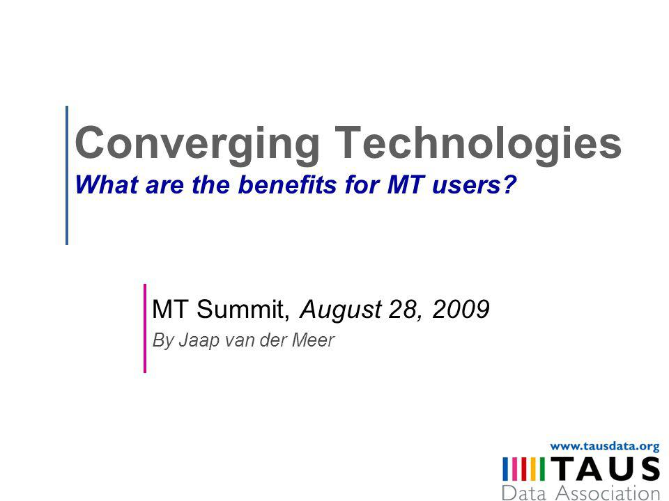 Converging Technologies What are the benefits for MT users.