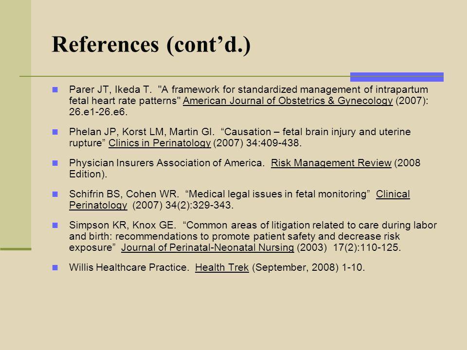 References (cont'd.) Parer JT, Ikeda T.