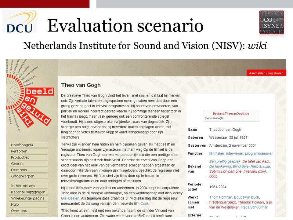Third Joint EM+ / CNGL Workshop, Luxembourg 14 October 2011 10 Evaluation scenario 10 Netherlands Institute for Sound and Vision (NISV): wiki