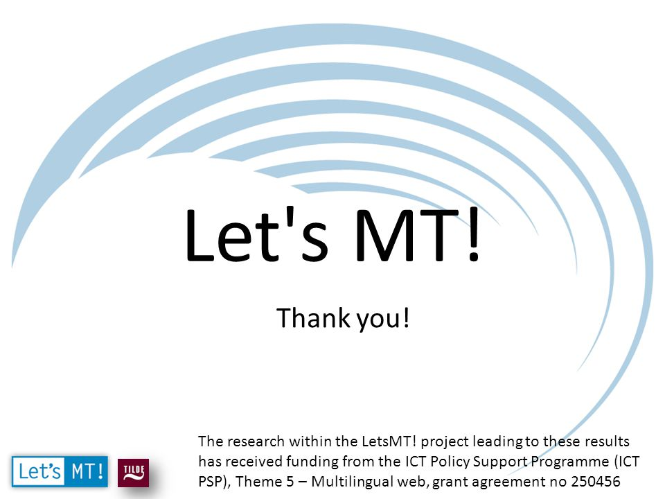 Thank you. Let s MT. The research within the LetsMT.