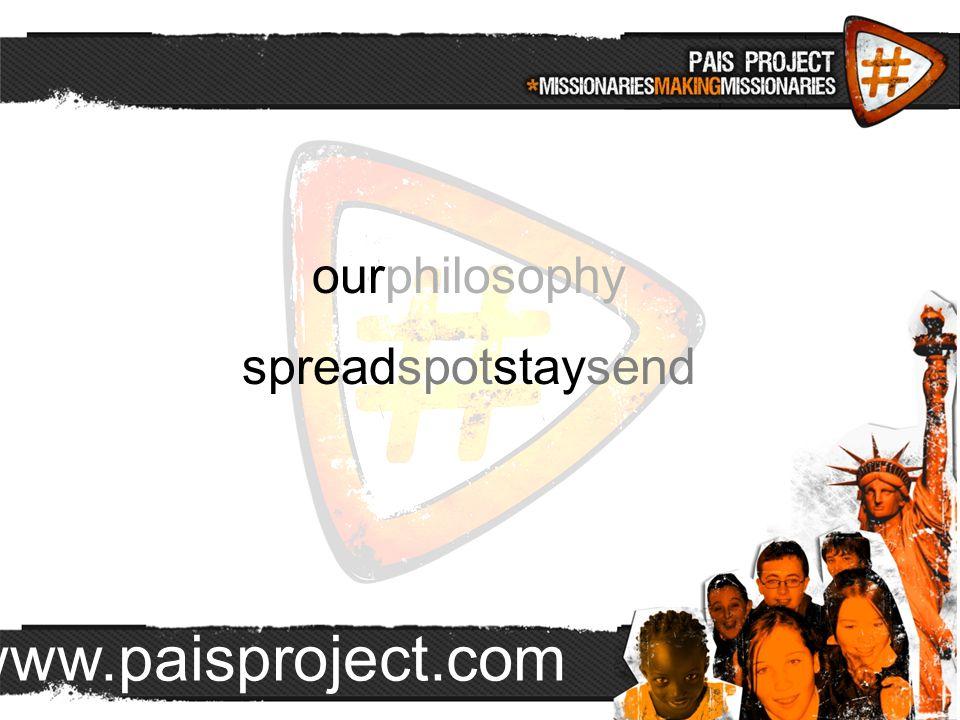 www.paisproject.com ourphilosophy spreadspotstaysend