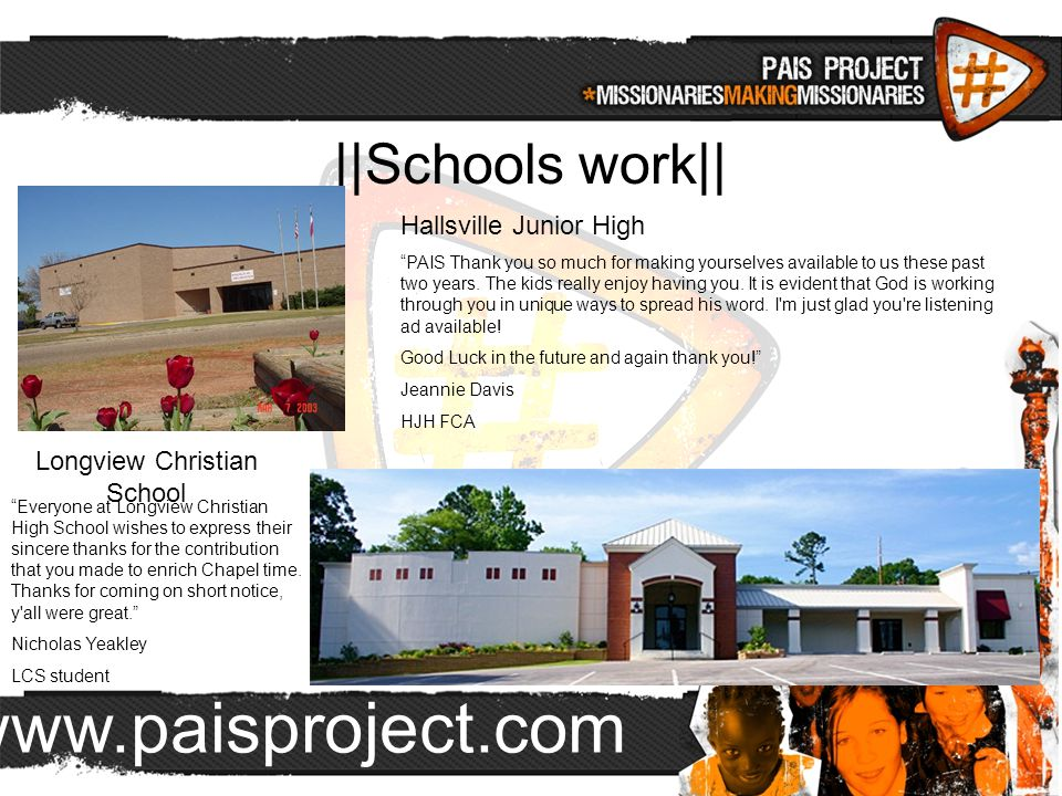 www.paisproject.com   Schools work   Hallsville Junior High PAIS Thank you so much for making yourselves available to us these past two years.