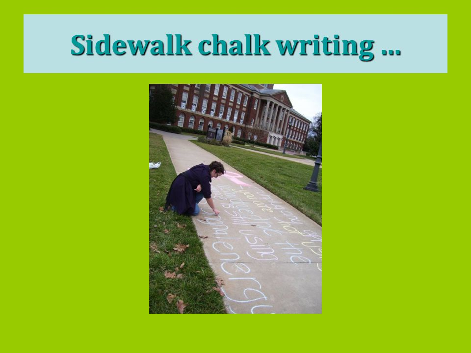 Sidewalk chalk writing …
