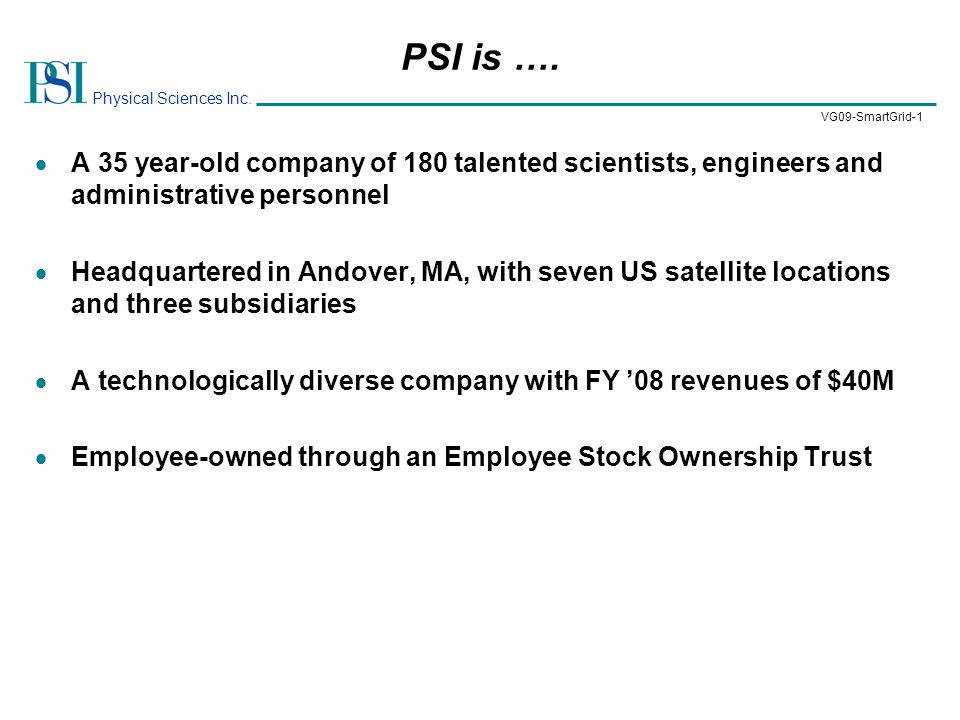 Physical Sciences Inc.VG09-SmartGrid-2 PSI Does …  Applied contract research for all major U.S.