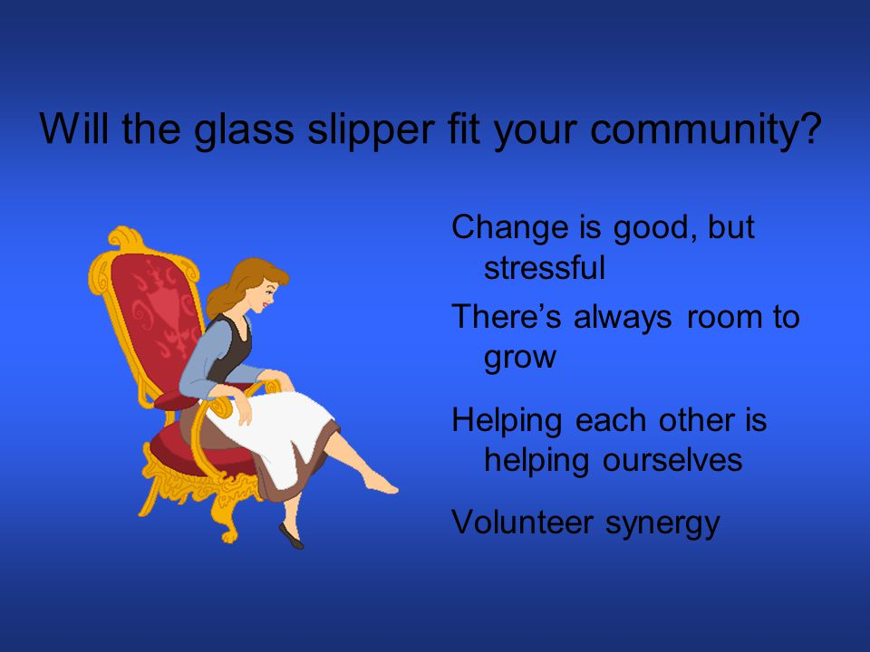 Will the glass slipper fit your community.