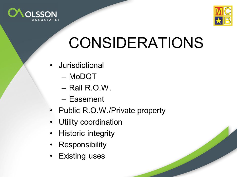 CONSIDERATIONS Jurisdictional –MoDOT –Rail R.O.W.