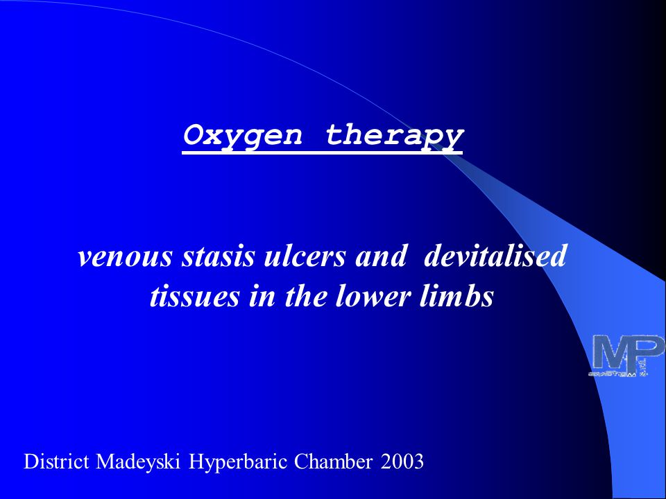 Oxygen therapy venous stasis ulcers and devitalised tissues in the lower limbs District Madeyski Hyperbaric Chamber 2003