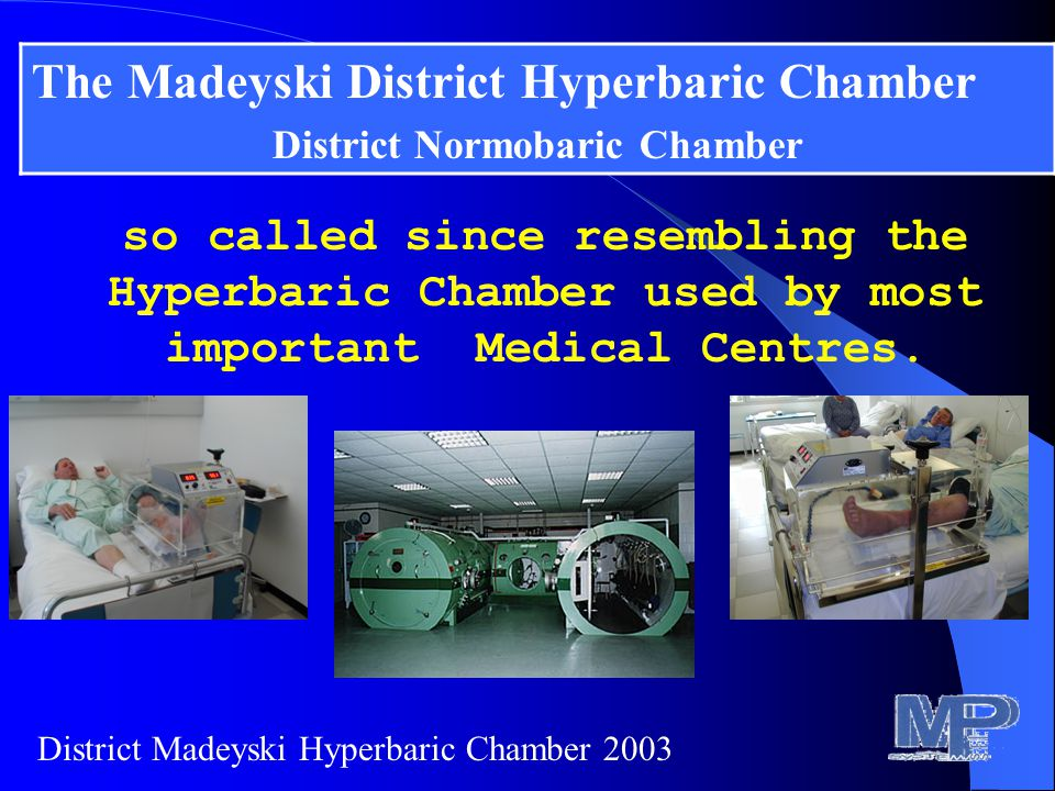 so called since resembling the Hyperbaric Chamber used by most important Medical Centres.