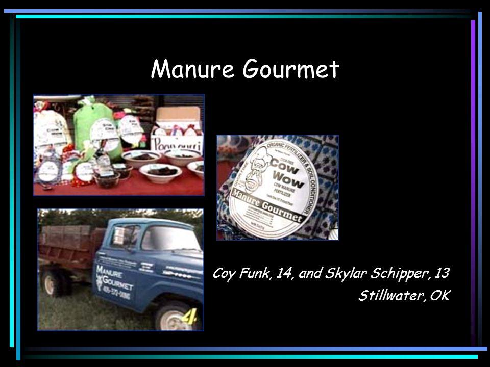 Manure Gourmet Coy Funk, 14, and Skylar Schipper, 13 Stillwater, OK