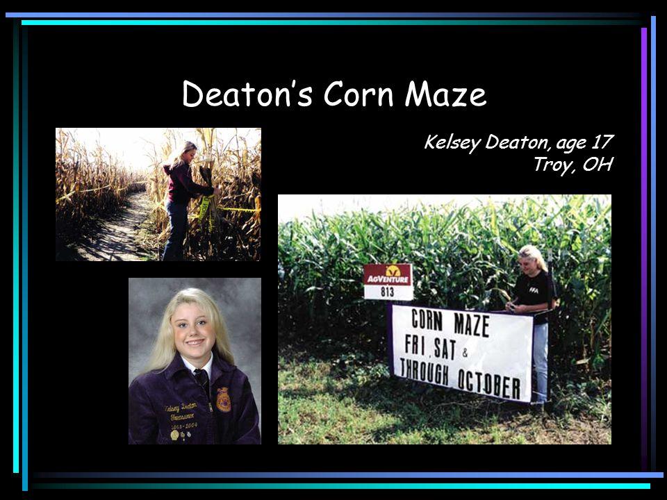 Deaton's Corn Maze Kelsey Deaton, age 17 Troy, OH