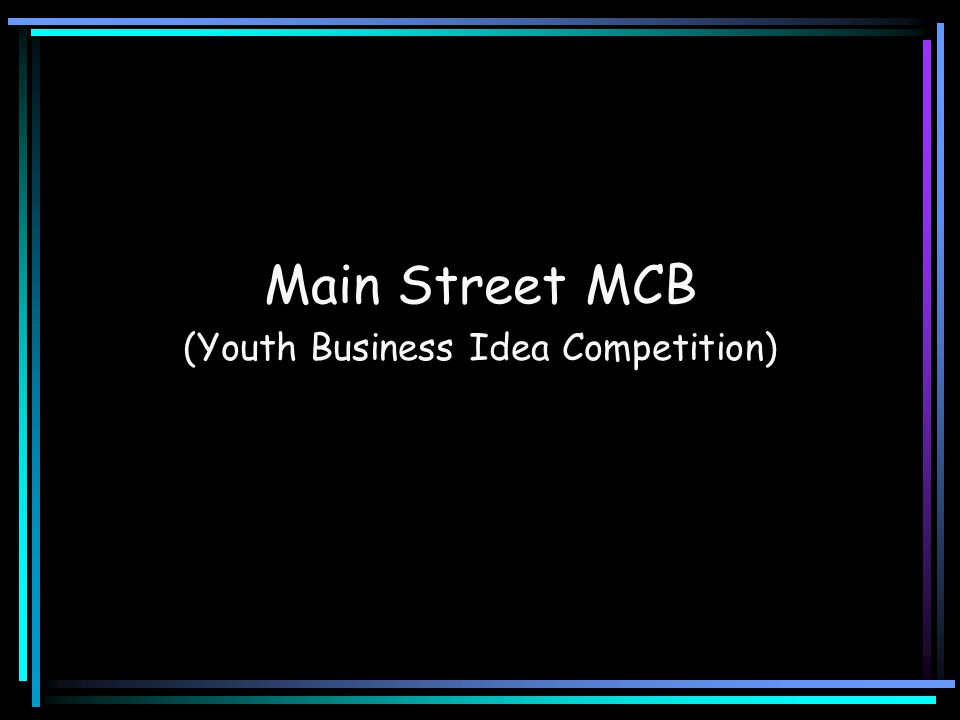 Main Street MCB (Youth Business Idea Competition)