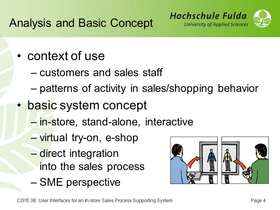 CIS²E 06: User Interfaces for an In-store Sales Process Supporting SystemPage 5 Augmented Reality touch screen interaction The Start
