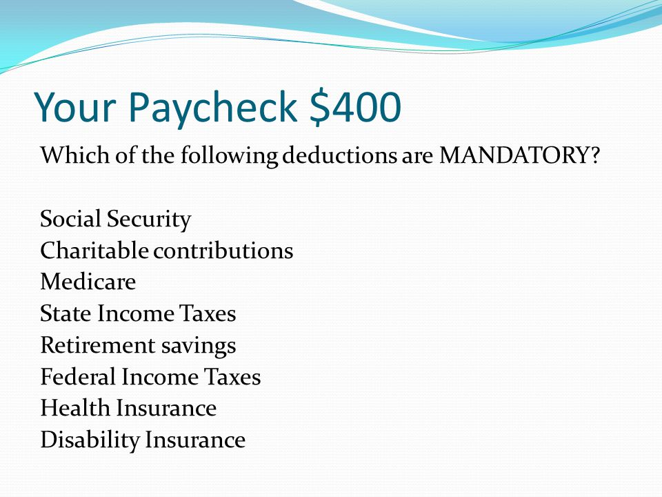 Your Paycheck $300 the larger your paycheck will be because less is taken out for taxes