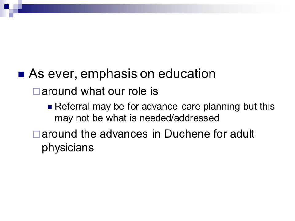As ever, emphasis on education  around what our role is Referral may be for advance care planning but this may not be what is needed/addressed  arou