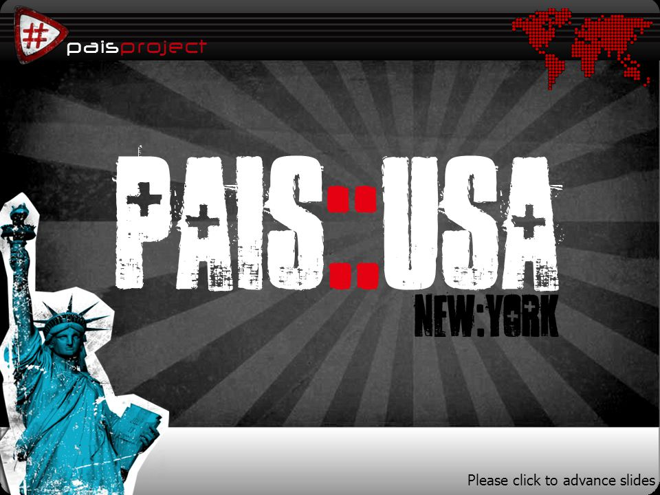 paisproject PAIS::USA NEW:YORK Please click to advance slides