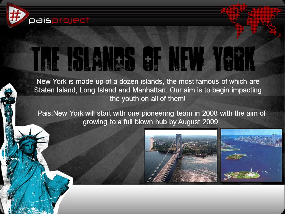 paisproject New York is made up of a dozen islands, the most famous of which are Staten Island, Long Island and Manhattan.