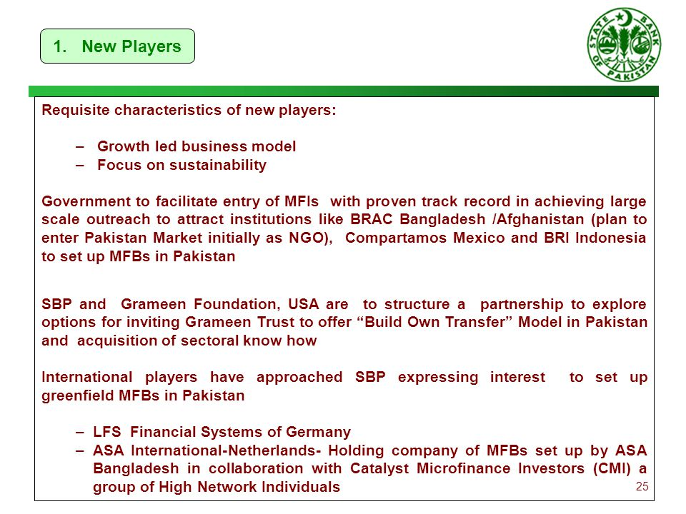 25 1. New Players Requisite characteristics of new players: – Growth led business model – Focus on sustainability Government to facilitate entry of MF