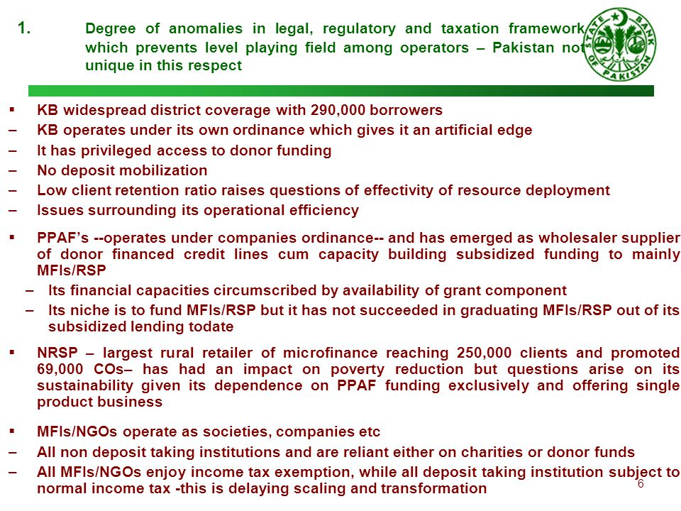 6 1. Degree of anomalies in legal, regulatory and taxation framework which prevents level playing field among operators – Pakistan not unique in this