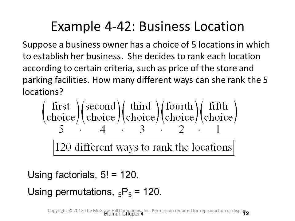 Example 4-42: Business Location Suppose a business owner has a choice of 5 locations in which to establish her business.