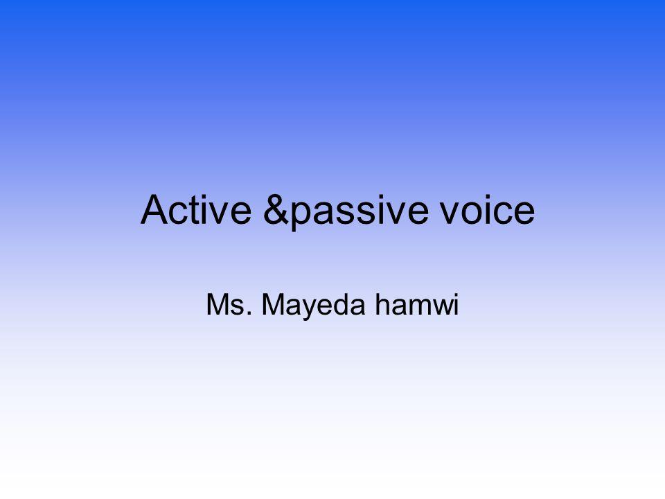 Active &passive voice Ms. Mayeda hamwi