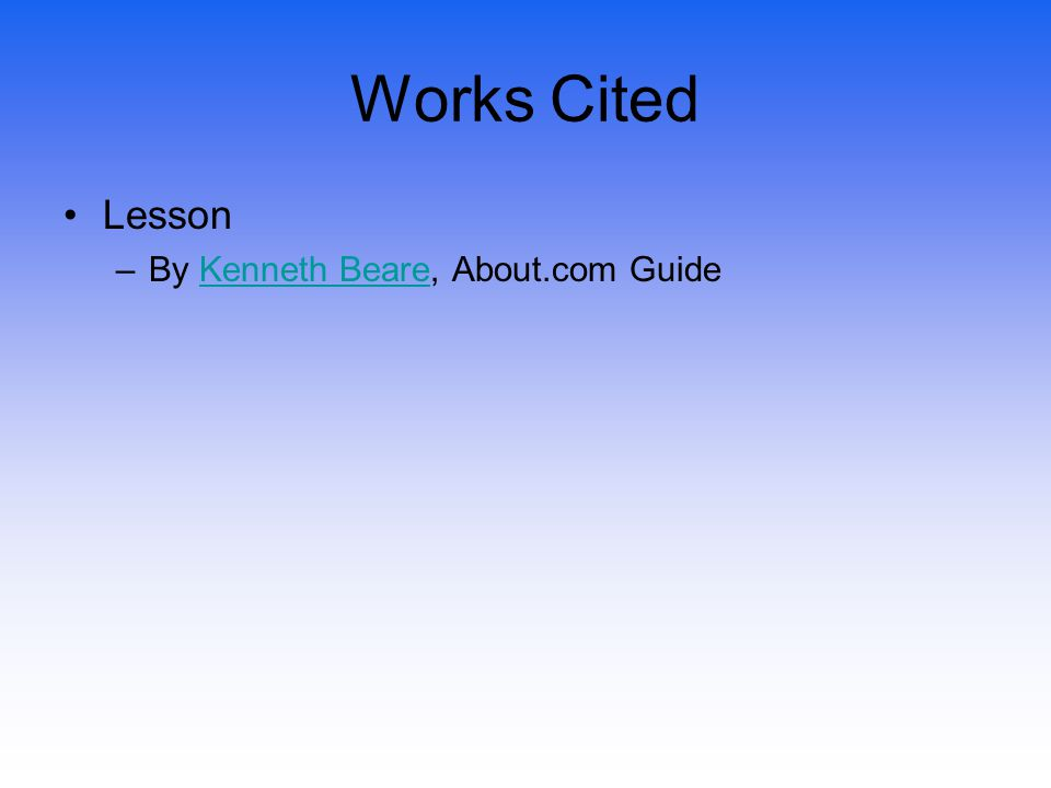 Works Cited Lesson –By Kenneth Beare, About.com GuideKenneth Beare