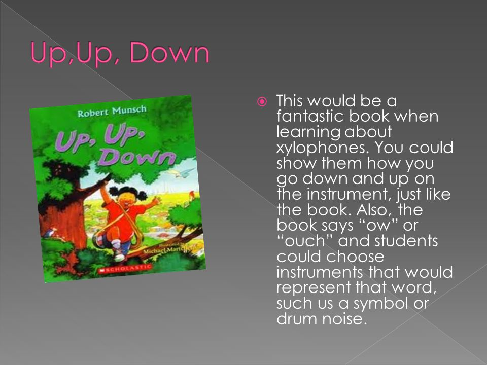  This would be a fantastic book when learning about xylophones. You could show them how you go down and up on the instrument, just like the book. Als