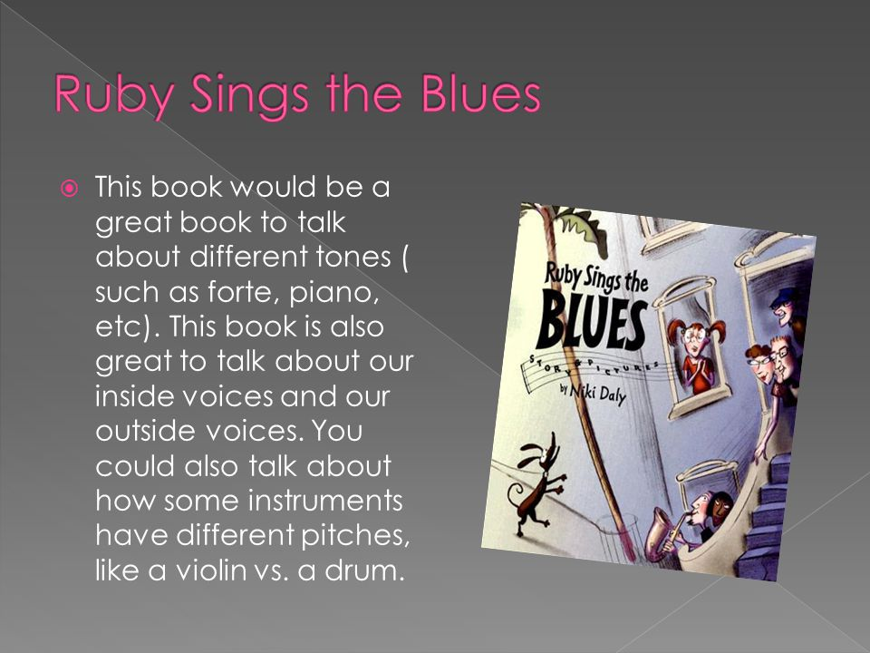  This book would be a great book to talk about different tones ( such as forte, piano, etc). This book is also great to talk about our inside voices