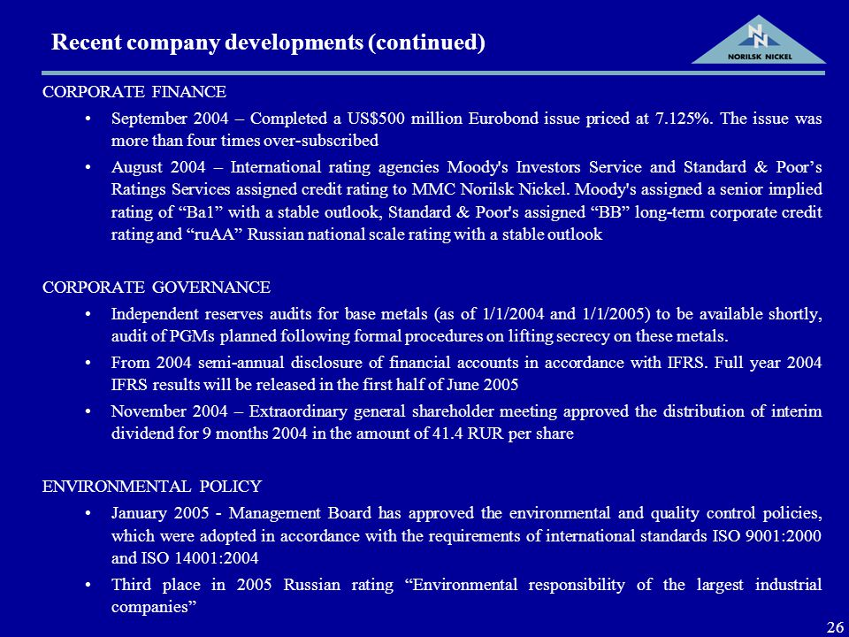 26 CORPORATE FINANCE September 2004 – Completed a US$500 million Eurobond issue priced at 7.125%.
