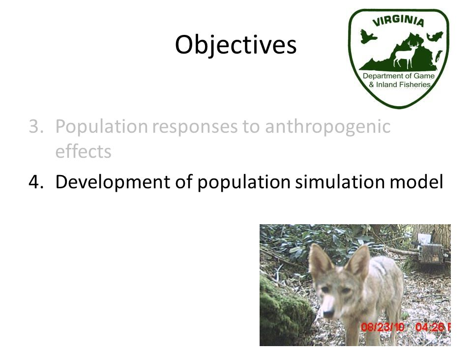 Objectives 3.Population responses to anthropogenic effects 4.Development of population simulation model
