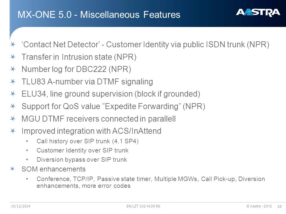 © Aastra - 2012 26 EN/LZT 102 4109 RG MX-ONE 5.0 - Miscellaneous Features 'Contact Net Detector' - Customer Identity via public ISDN trunk (NPR) Trans