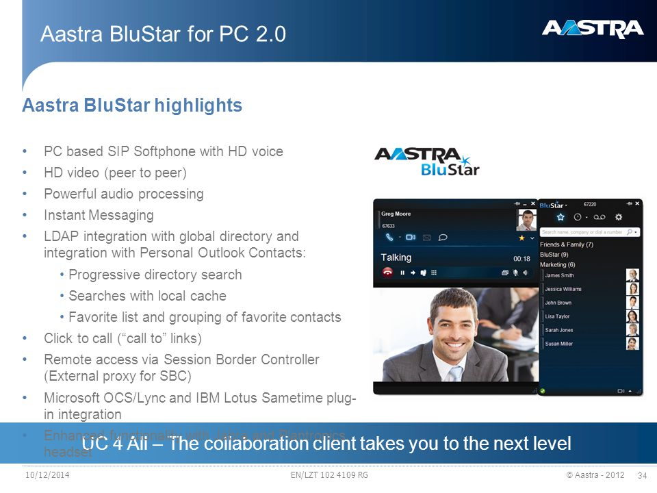 © Aastra - 2012 34 UC 4 All – The collaboration client takes you to the next level Aastra BluStar for PC 2.0 Aastra BluStar highlights PC based SIP So