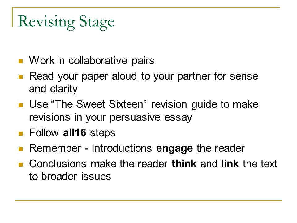 """Revising Stage Work in collaborative pairs Read your paper aloud to your partner for sense and clarity Use """"The Sweet Sixteen"""" revision guide to make"""